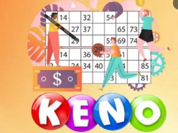 Cách chơi xổ số Keno dễ trúng nhất cho người chơi